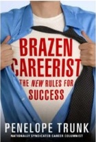 Brazen Careerist_ The New Rules for Success_ Books_ Penelope Trunk-3.jpg