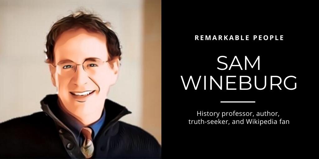Sam Wineburg: History professor, author, truth-seeker, and Wikipedia fan