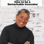 How to be a Remarkable Innovator