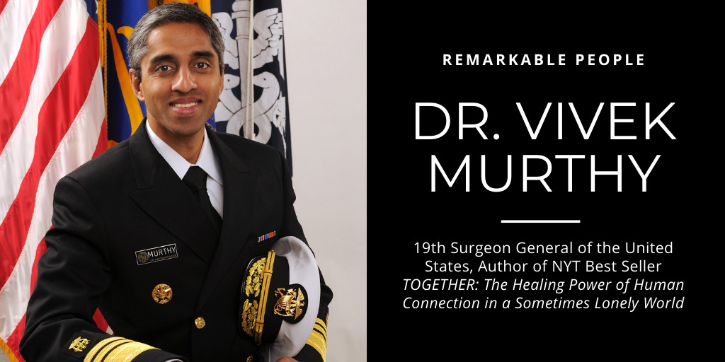 19th Surgeon General of the United States, Author of NYT Best Seller TOGETHER: The Healing Power of Human Connection in a Sometimes Lonely World