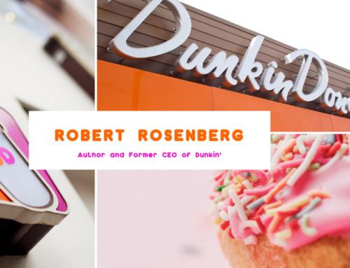 Robert Rosenberg, Former CEO of Dunkin Donuts