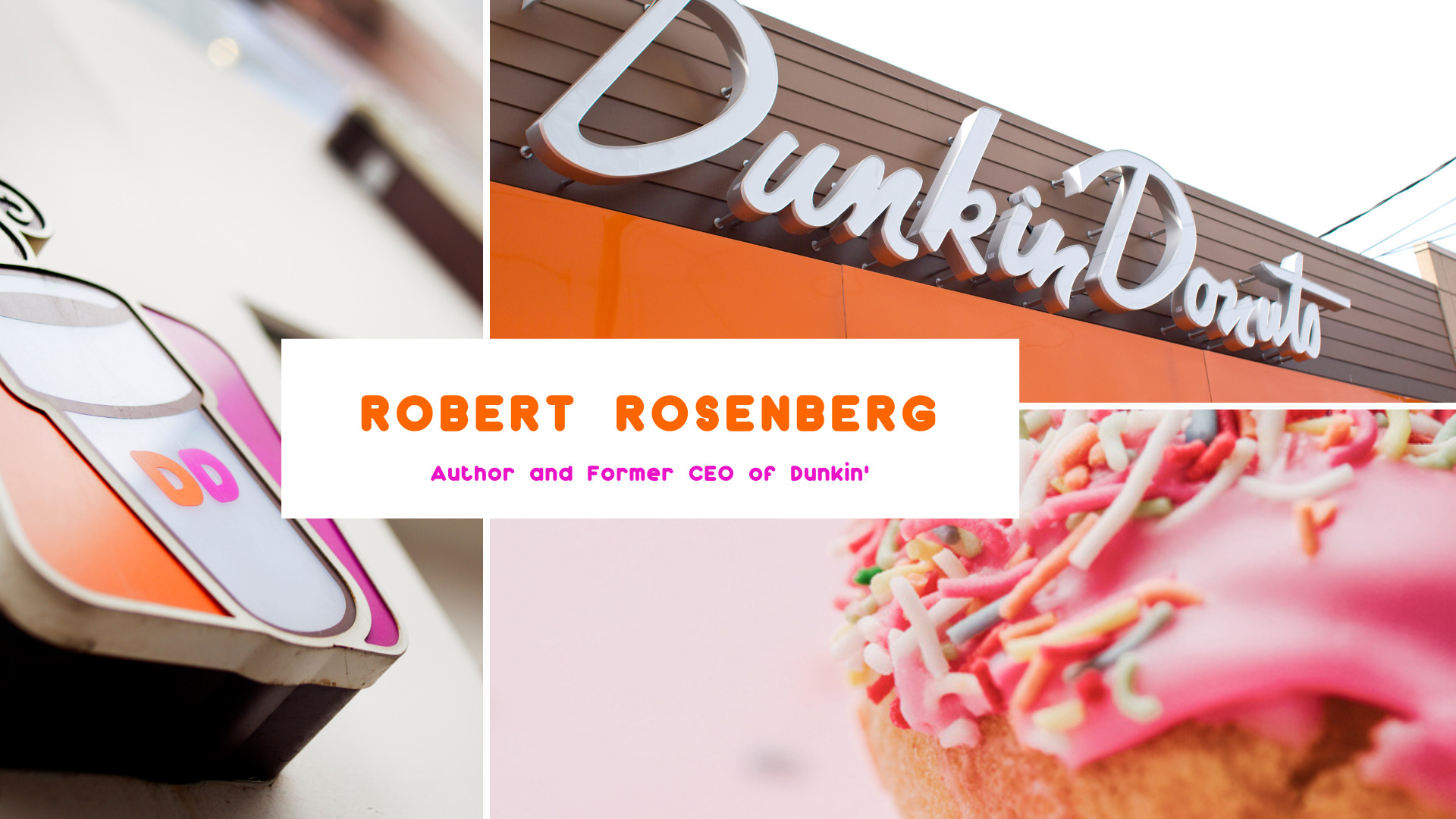 Robert Rosenberg: Former CEO of Dunkin Donuts and Author of Around the Corner to Around the World